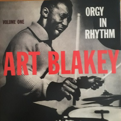Art Blakey - Orgy In Rhythm - Volume One