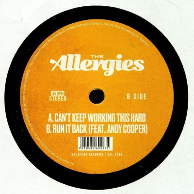 The Allergies - Can't Keep Working This Hard / Run It Back