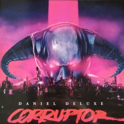 Daniel Deluxe - Corruptor
