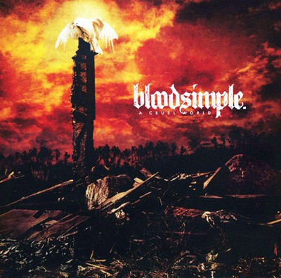 Bloodsimple - A Cruel World