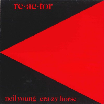 Neil Young & Crazy Horse - Reactor