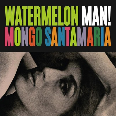 Mongo Santamaria - Watermelon Man!