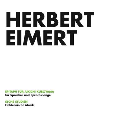 Herbert Eimert - Epitaph Für Aikichi Kuboyama / Sechs Studien