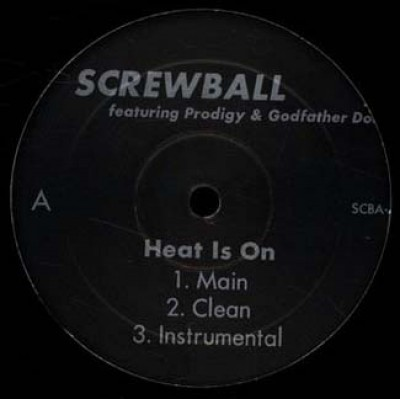 Screwball - Heat Is On / Suck My Dick