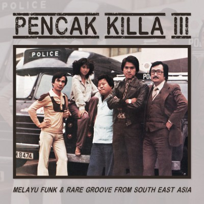 Various - Pencak Killa III - Melayu Funk & Rare Groove From South East Asia