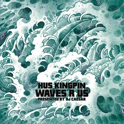 Hus Kingpin - Waves R Us
