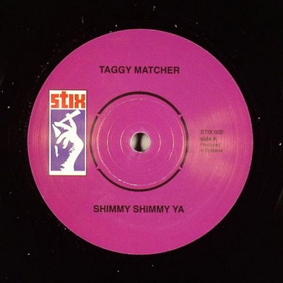 Taggy Matcher - Shimmy Shimmy Ya / On & On