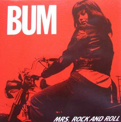 Bum - Mrs. Rock And Roll