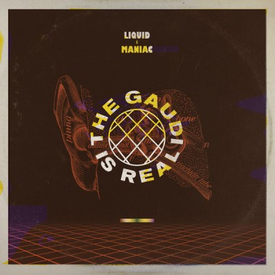 Liquid & Maniac  - The Gaudi Is Real