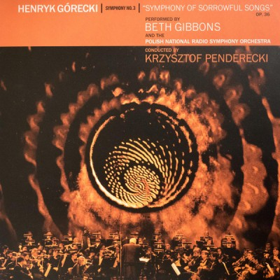 Henryk Górecki - Symphony No. 3 (Symphony Of Sorrowful Songs) Op. 36