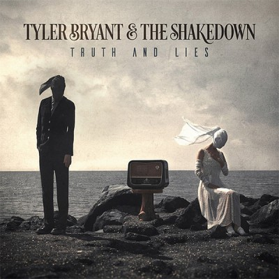 Tyler Bryant & The Shakedown - Truth And Lies