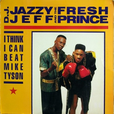 DJ Jazzy Jeff & The Fresh Prince - I Think I Can Beat Mike Tyson