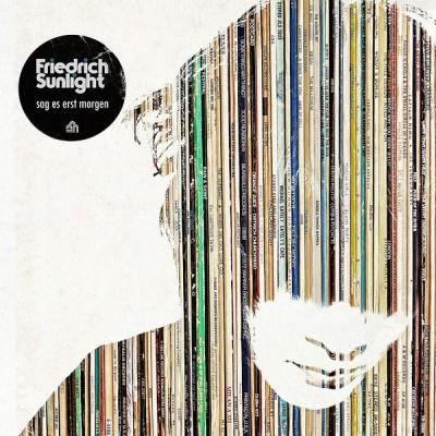 Friedrich Sunlight - Sag Es Erst Morgen