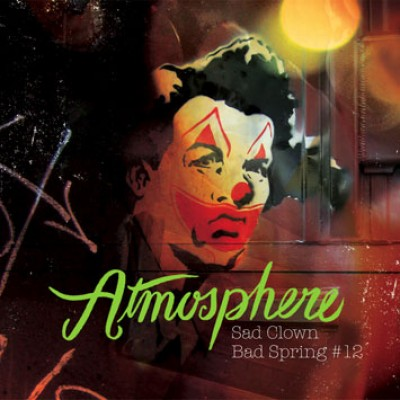Atmosphere - Sad Clown Bad Spring (Sad Clown Bad Dub #12)