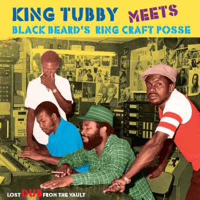 King Tubby Meets Blackbeard Ring Craft Posse - Lost Dub From The Vault