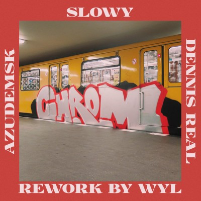 AzudemSK, Slowy & Dennis Real - Chrom (Rework by Wyl)