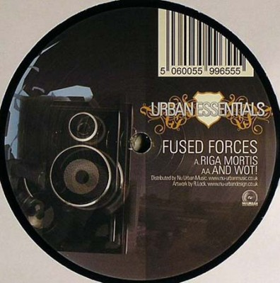 Fused Forces - Riga Mortis / And Wot!