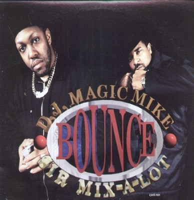 DJ Magic Mike & Sir Mix-A-Lot - Bounce