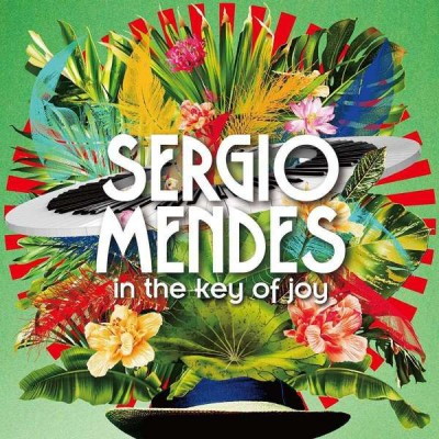 Sérgio Mendes - in the key of joy