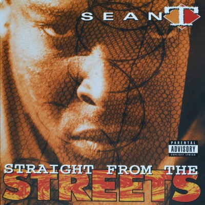 Sean T  - Straight From The Streets
