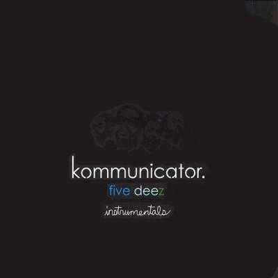 Five Deez - Kommunicator. Instrumentals