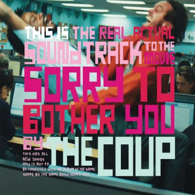 The Coup - This Is The Real, Actual Soundtrack To The Movie Sorry To Bother You By The Coup