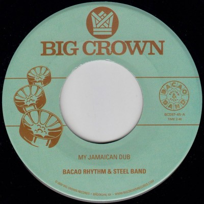 The Bacao Rhythm & Steel Band - My Jamaican Dub b/w The Healer