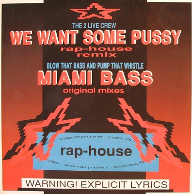 The 2 Live Crew / Blow That Bass And Pump That Whistle - We Want Some Pussy (Rap-House Remix) / Miami Bass (Original Mixes)