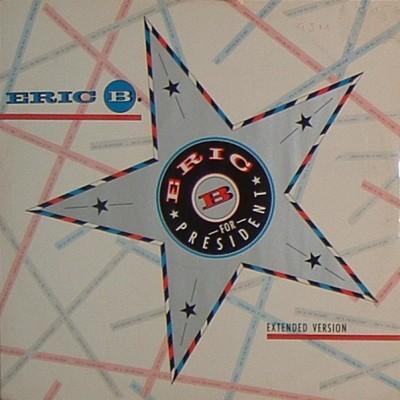 Eric B. & Rakim - Eric B For President
