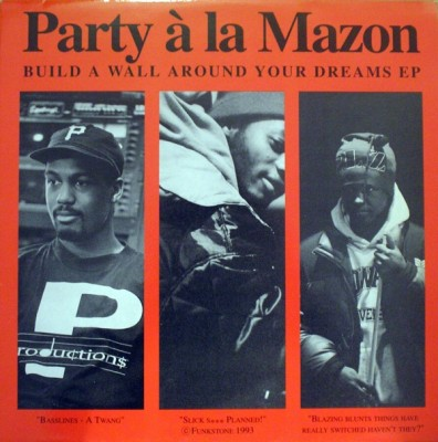 Party À La Mazon - Build A Wall Around Your Dreams EP