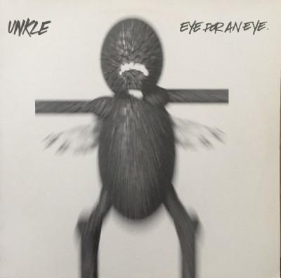 UNKLE - Eye For An Eye