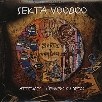 Sekta Voodoo - Attitudes... L'Envers Du Décor
