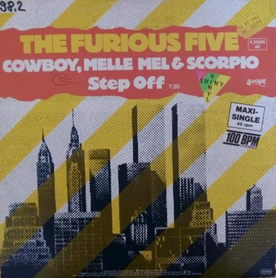 The Furious Five Featuring Cowboy, Melle Mel & Scorpio - Step Off
