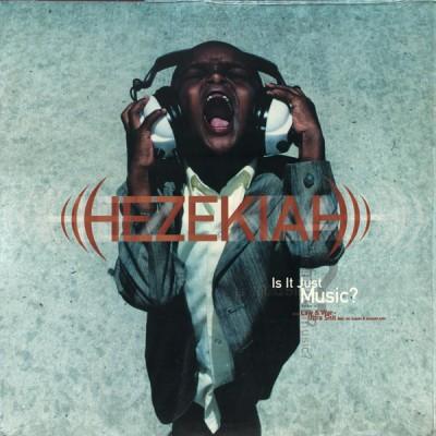 Hezekiah - Is It Just Music?