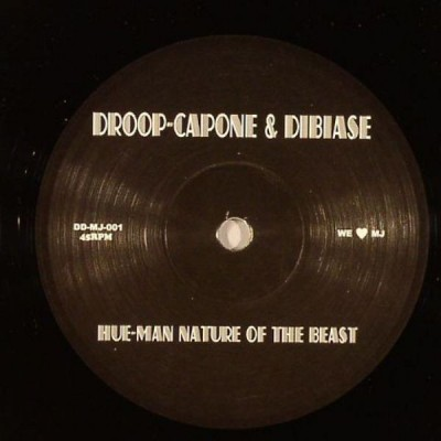 Droop Capone & Dibiase - Hue-Man Nature Of The Beast / My Lady