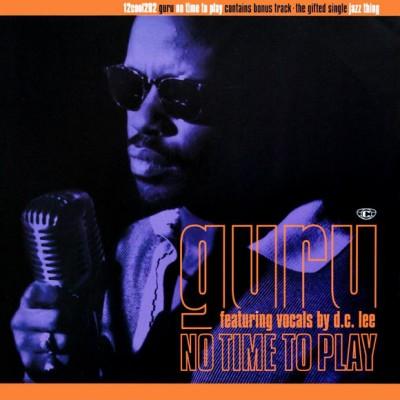 Guru - No Time To Play / Jazz Thing