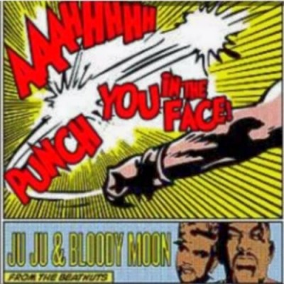 Juju & Bloody Moon - Aaahhhhh Punch You In The Face!