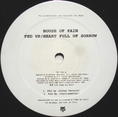 House Of Pain - Fed Up / Heart Full Of Sorrow