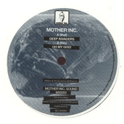 Mother Inc - Deep Invaders / Oh My God!