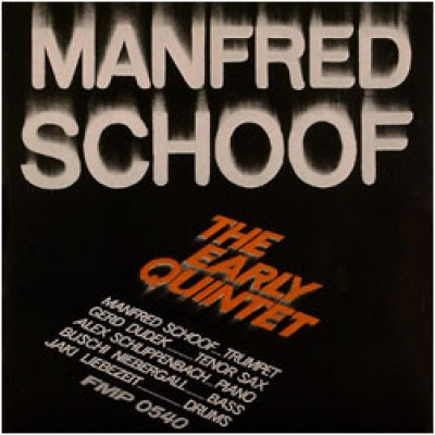 Manfred Schoof - The Early Quintet