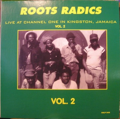 The Roots Radics - Live At Channel One In Kingston, Jamaica Vol. 2