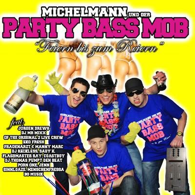 Michelmann Und Der Party Bass Mob - Feiern Bis Zum Reiern