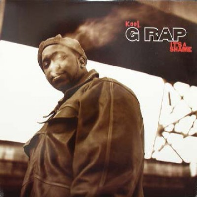 Kool G Rap - It's A Shame