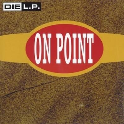 Die L.P. - On Point