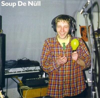 Soup De Nüll - Soup De Nüll