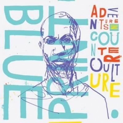 Blueprint - Adventures In Counter Culture