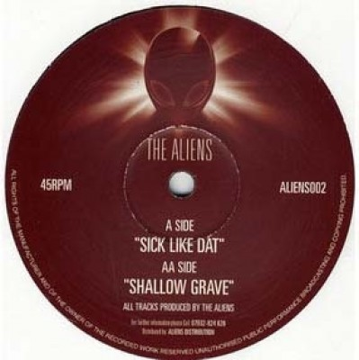 The Aliens - Sick Like Dat / Shallow Grave