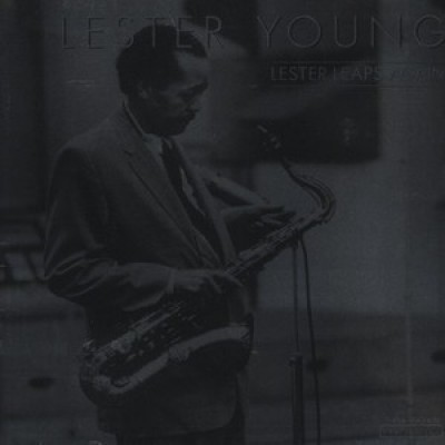 Lester Young - Lester Leaps Again