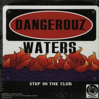Dangerouz Waters - Step In The Club