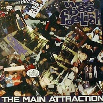 Wee Bee Foolish - The Main Attraction
